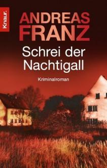 Schrei der Nachtigall - Andreas Franz