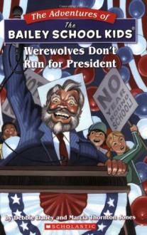 Werewolves Don't Run for President - Debbie Dadey,Marcia Thornton Jones,John Steven Gurney