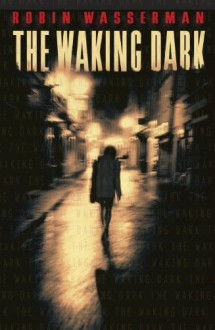 The Waking Dark - Robin Wasserman