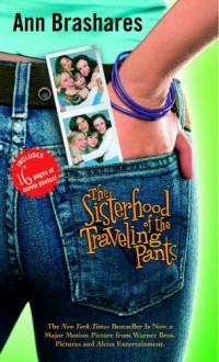 Sisterhood of the Traveling Pants (Sisterhood of Traveling Pants, #1) - Ann Brashares