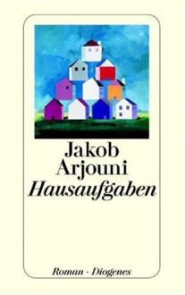 Hausaufgaben (Gebundene Ausgabe) - Jakob Arjouni
