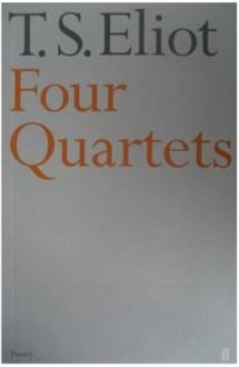 Four Quartets - T.S. Eliot