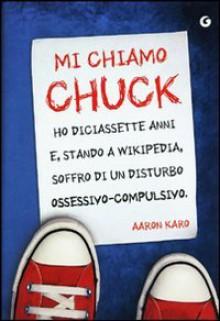 Mi chiamo Chuck - Aaron Karo