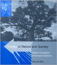 Energy in Nature and Society: General Energetics of Complex Systems - Vaclav Smil