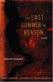 The Last Summer of Reason - Tahar Djaout, Alek Baylee Toumi, Marjolijn De Jager, Wole Soyinka