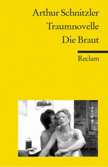 Traumnovelle / Die Braut. (Broché) - Arthur Schnitzler