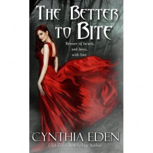 The Better to Bite - Cynthia Eden