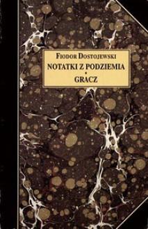 Notatki z podziemia. Gracz - Fiodor Dostojewski