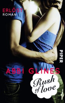 Rush of Love - Erlöst - Abbi Glines