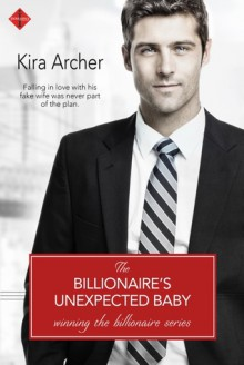 The Billionaire's Unexpected Baby - Kira Archer