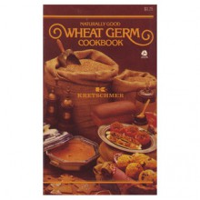 Naturally Good Wheat Germ Cookbook - KRETSCHMER