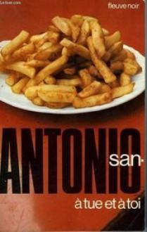 À tue et à toi - San-Antonio