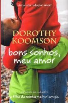 Bons Sonhos, Meu Amor - Dorothy Koomson, Vera Falcão Martins