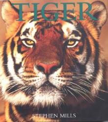 Tiger - Stephen Mills