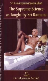 Sri Ramanaparavidyopanishad-The Supreme Science as Taught by Sri Ramana - K.Lakshmana Sarma