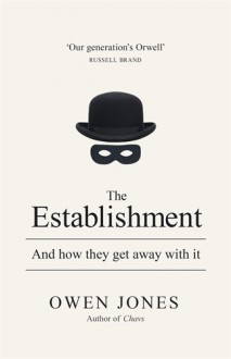 The Establishment: And how they get away with it - Owen Jones