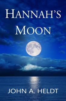 Hannah's Moon (American Journey Book 5) - John A. Heldt