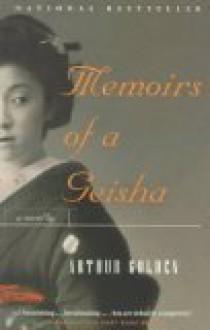 Memoirs of a Geisha: A Novel - Arthur Golden