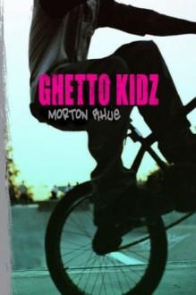 Ghetto Kidz (German Edition) - Morton Rhue, Todd Strasser