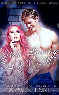 Now Leaving Sugartown - Carmen Jenner
