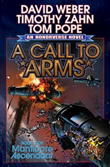 A Call to Arms (Manticore Ascendant) - David Weber, Timothy Zahn, Thomas Pope