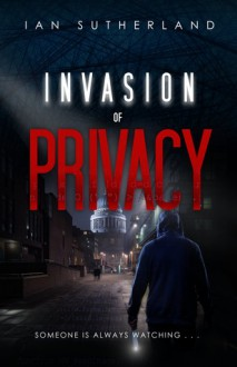 Invasion of Privacy - Ian Sutherland
