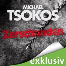 Zerschunden: True-Crime-Thriller - Michael Tsokos, Andreas Gößling, Simon Jäger, Audible GmbH