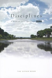 The Upper Room Disciplines: A Book of Daily Devotions - Various