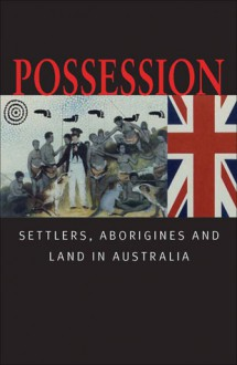 Possession: Batman's Treaty and the Matter of History - Bain Attwood