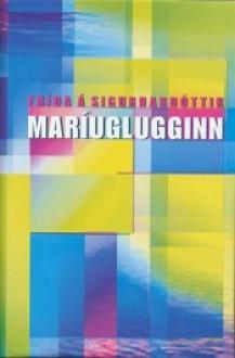 Maríuglugginn - Fríða Á. Sigurðardóttir
