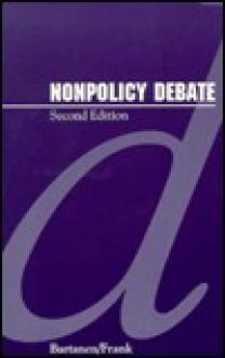 Nonpolicy Debate - Michael D. Bartanen, David A. Frank