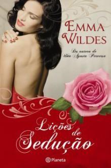 Lições de Sedução - Emma Wildes, Maria José Santos