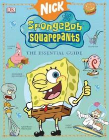 Spongebob Squarepants The Essential Guide - David Lewman