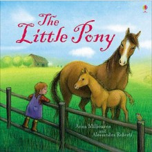 The Little Pony - Anna Milbourne