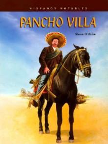 Pancho Villa (Hispanos notables) - Steven O'Brien, Francisca Gonzalez-Arias