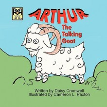 Arthur, the Talking Goat - Daisy Cromwell
