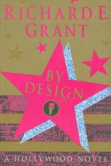 By Design - Richard E. Grant