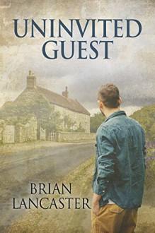 Uninvited Guest - Brian Lancaster