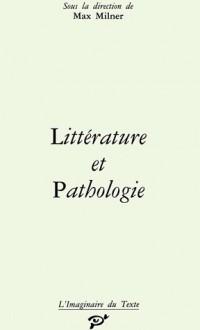 Littérature et pathologie - Max Milner