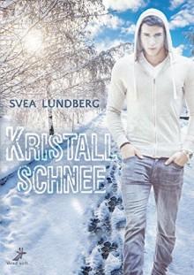 Kristallschnee - Svea Lundberg