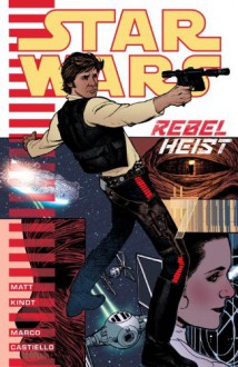 Star Wars: Rebel Heist - Marco Castiello, Matt Kindt