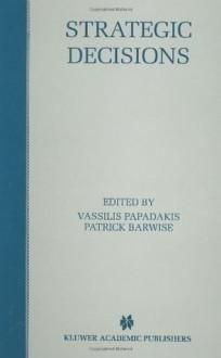 Strategic Decisions - Vassilis Papadakis, Patrick Barwise