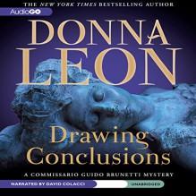 Drawing Conclusions: A Commissario Guido Brunetti Mystery - Donna Leon,David Colacci