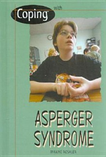 Coping with Asperger Syndrome - Maxine Rosaler