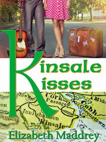 Kinsale Kisses: An Irish Romance - Elizabeth Maddrey