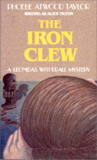 The Iron Clew - Alice Tilton,Phoebe Atwood Taylor