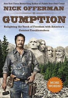 Gumption: Relighting the Torch of Freedom with America's Gutsiest Troublemakers - Nick Offerman