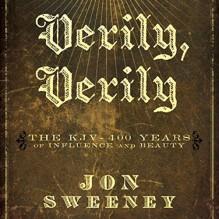 Verily, Verily: The KJV - 400 Years of Influence and Beauty - Zondervan Publishing, Jon M. Sweeney, Stefan Rudnicki