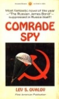 Comrade Spy - Lev Ovalov