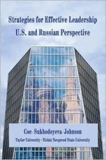 Strategies For Effective Leadership: U.S. And Russian Perspective - James G. Coe, Ludmila Sukhodoyeva, Brenda E. Johnson